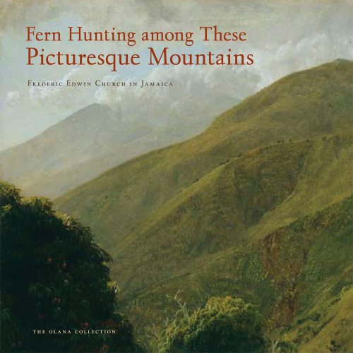 9780801449208: Fern Hunting Among These Picturesque Mountains: Frederic Edwin Church in Jamaica (The Olana Collection)