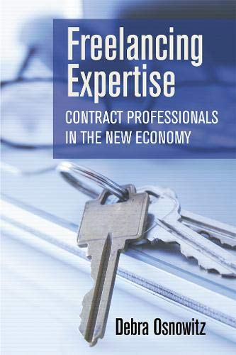 9780801449369: Freelancing Expertise: Contract Professionals in the New Economy (Collection on Technology and Work)