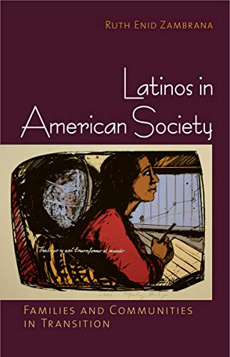 9780801449383: Latinos in American Society: Families and Communities in Transition