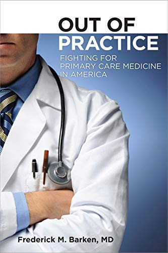 9780801449765: Out of Practice (The Culture and Politics of Health Care Work)