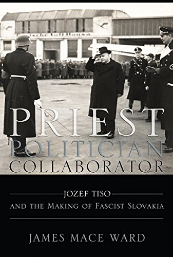 9780801449888: Priest, Politician, Collaborator: Jozef Tiso and the Making of Fascist Slovakia