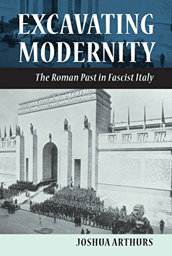 9780801449987: Excavating Modernity: The Roman Past in Fascist Italy