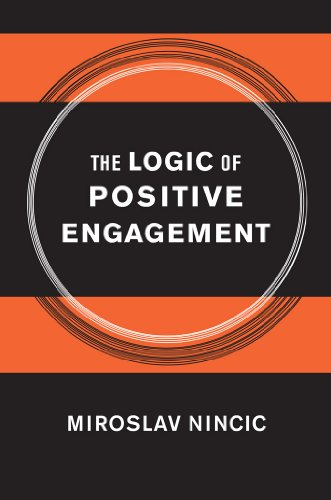 9780801450068: The Logic of Positive Engagement (Cornell Studies in Security Affairs)