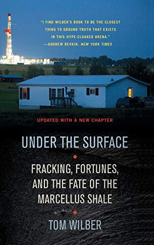 9780801450167: Under the Surface: Fracking, Fortunes, and the Fate of the Marcellus Shale