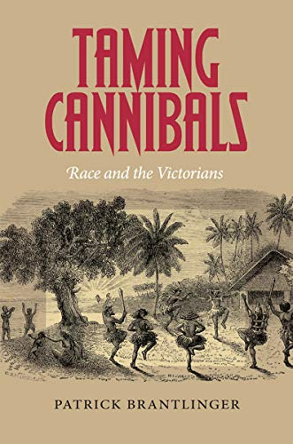 9780801450198: Taming Cannibals: Race and the Victorians