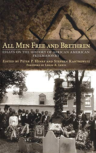 9780801450303: All Men Free and Brethren: Essays on the History of African American Freemasonry