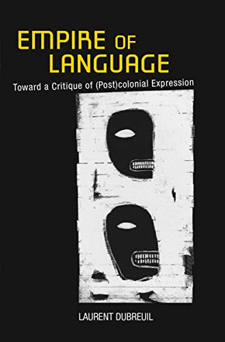 9780801450563: Empire of Language: Toward a Critique of (Post)colonial Expression