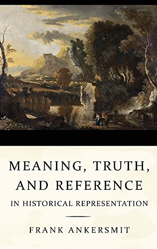 9780801450716: Meaning, Truth, and Reference in Historical Representation
