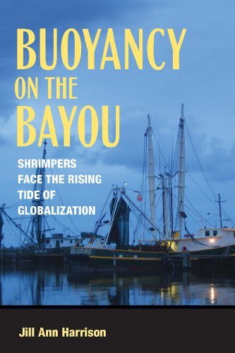 9780801450747: Buoyancy on the Bayou: Shrimpers Face the Rising Tide of Globalization