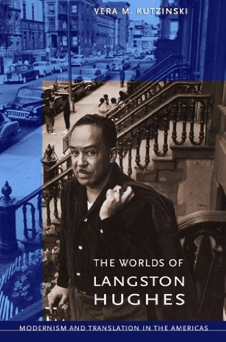 The Worlds of Langston Hughes Modernism and Translation in the Americas