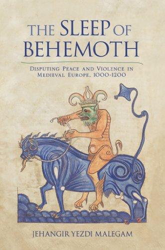 9780801451324: The Sleep of Behemoth: Disputing Peace and Violence in Medieval Europe, 1000–1200