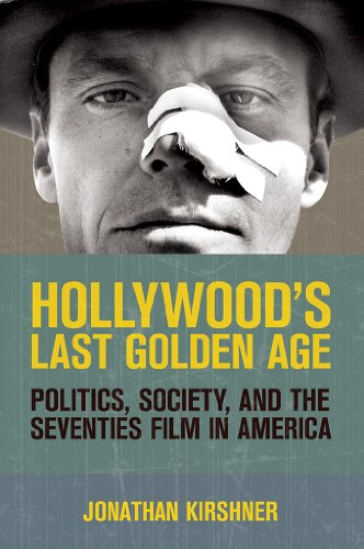9780801451348: Hollywood's Last Golden Age: Politics, Society, and the Seventies Film in America