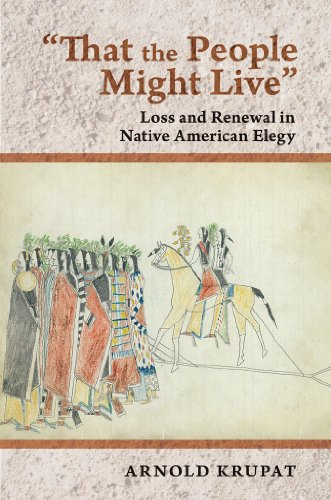 9780801451386: That the People Might Live: Loss and Renewal in Native American Elegy