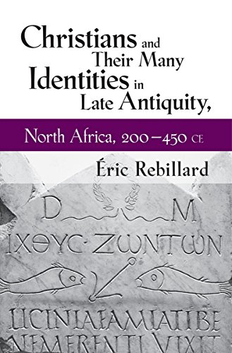 9780801451423: Christians and Their Many Identities in Late Antiquity, North Africa, 200-450 CE