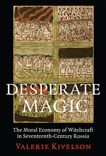 9780801451461: Desperate Magic: The Moral Economy of Witchcraft in Seventeenth-Century Russia