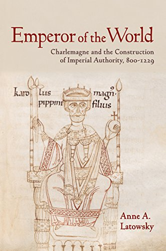9780801451485: Emperor of the World: Charlemagne and the Construction of Imperial Authority, 800-1229