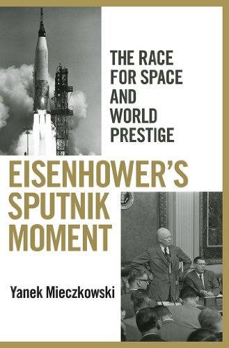 9780801451508: Eisenhower's Sputnik Moment: The Race for Space and World Prestige