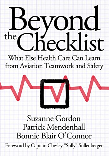 9780801451607: Beyond the Checklist: What Else Health Care Can Learn from Aviation Teamwork and Safety (The Culture and Politics of Health Care Work)