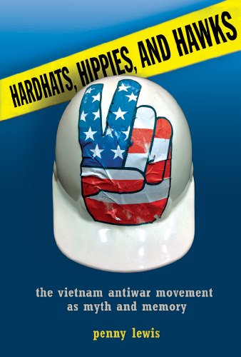 9780801451744: Hardhats, Hippies, and Hawks: The Vietnam Antiwar Movement as Myth and Memory