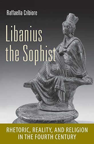 9780801452079: Libanius the Sophist: Rhetoric, Reality, and Religion in the Fourth Century (Cornell Studies in Classical Philology / Townsend Lectures Series)