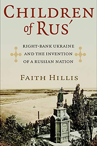 9780801452192: Children of Rus': Right-Bank Ukraine and the Invention of a Russian Nation