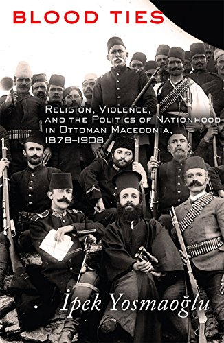 9780801452260: Blood Ties: Religion, Violence and the Politics of Nationhood in Ottoman Macedonia, 1878–1908