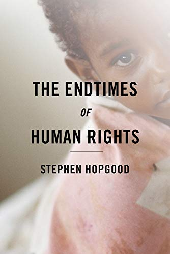 9780801452376: The Endtimes of Human Rights