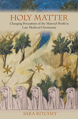 9780801452536: Holy Matter: Changing Perceptions of the Material World in Late Medieval Christianity