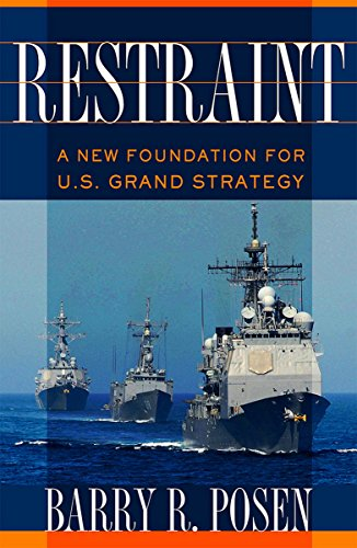 9780801452581: Restraint: A New Foundation for U.S. Grand Strategy (Cornell Studies in Security Affairs)