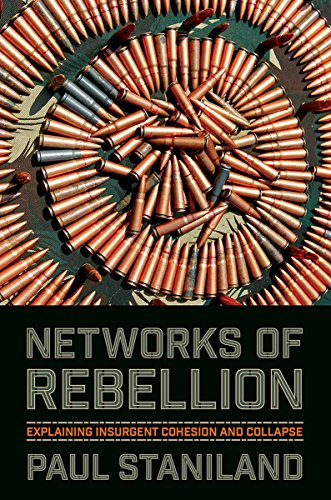 9780801452666: Networks of Rebellion: Explaining Insurgent Cohesion and Collapse (Cornell Studies in Security Affairs)
