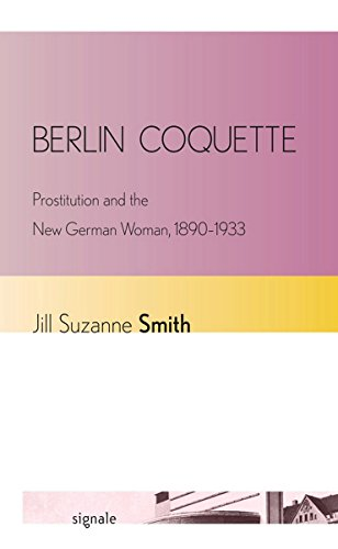 9780801452673: Berlin Coquette: Prostitution and the New German Woman, 1890–1933 (Signale: Modern German Letters, Cultures, and Thought)