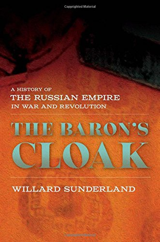 9780801452703: The Baron's Cloak: A History of the Russian Empire in War and Revolution