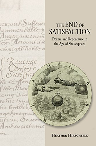 9780801452741: The End of Satisfaction: Drama and Repentance in the Age of Shakespeare (Pretty Little Liars (eBook))
