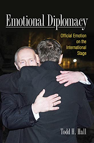 9780801453014: Emotional Diplomacy: Official Emotion on the International Stage