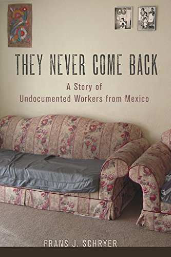 9780801453144: They Never Come Back: A Story of Undocumented Workers from Mexico