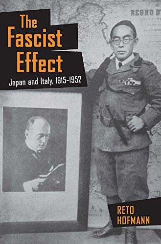 9780801453410: The Fascist Effect: Japan and Italy, 1915–1952 (Studies of the Weatherhead East Asian Institute, Columbia University)