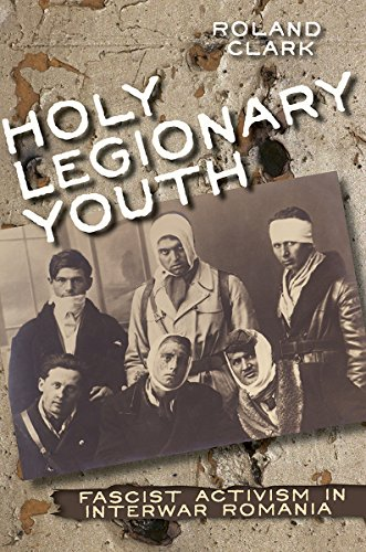 9780801453687: Holy Legionary Youth: Fascist Activism in Interwar Romania