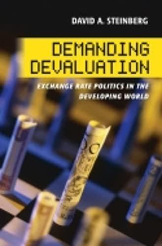 9780801453847: Demanding Devaluation: Exchange Rate Politics in the Developing World (Cornell Studies in Money)