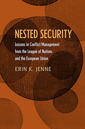 9780801453908: Nested Security: Lessons in Conflict Management from the League of Nations and the European Union