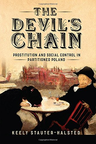 9780801454196: The Devil's Chain: Prostitution and Social Control in Partitioned Poland