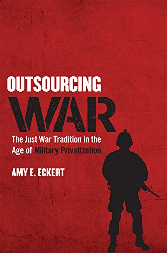 9780801454202: Outsourcing War: The Just War Tradition in the Age of Military Privatization
