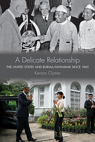 9780801454486: A Delicate Relationship: The United States and Burma/Myanmar since 1945