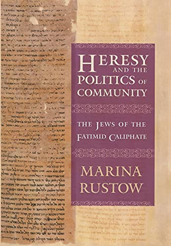 9780801456503: Heresy and the Politics of Community: The Jews of the Fatimid Caliphate (Conjunctions of Religion and Power in the Medieval Past)