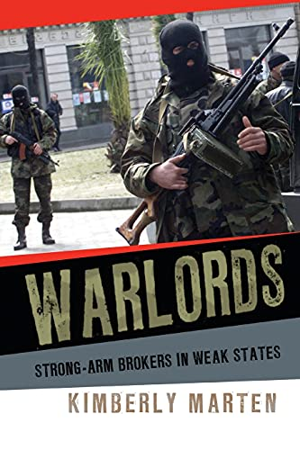 9780801456794: Warlords: Strong-Arm Brokers in Weak States (Cornell Studies in Security Affairs)