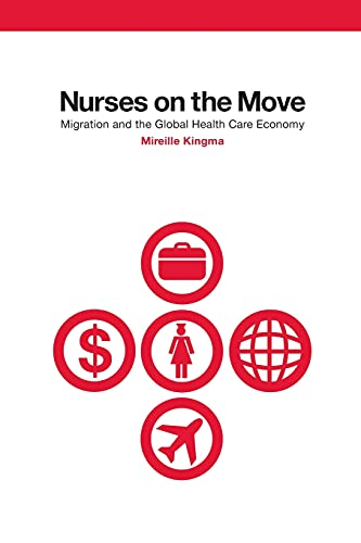 9780801472596: Nurses on the Move: Migration and the Global Health Care Economy