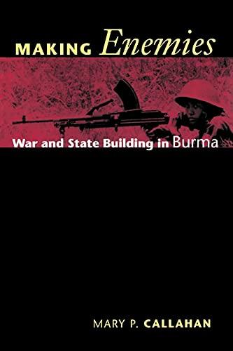 9780801472671: Making Enemies: War and State Building in Burma