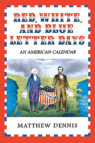 9780801472688: Red, White, and Blue Letter Days: An American Calendar