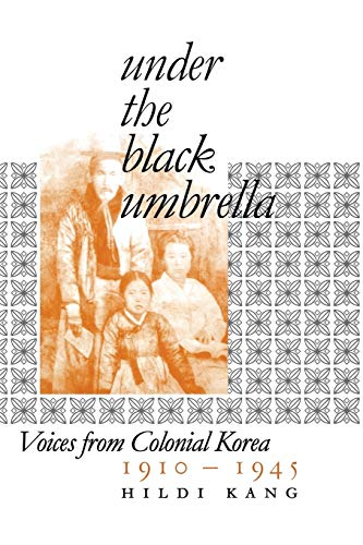 9780801472701: Under the Black Umbrella: Voices from Colonial Korea, 1910-1945