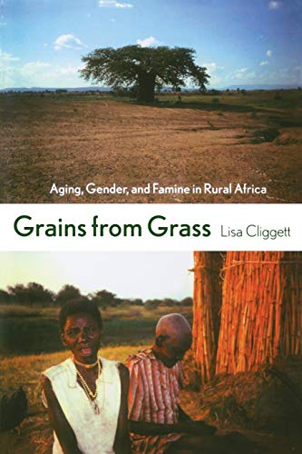 GRAINS FROM GRASS: AGING, GENDER, AND FAMINE IN RURAL AFRICA