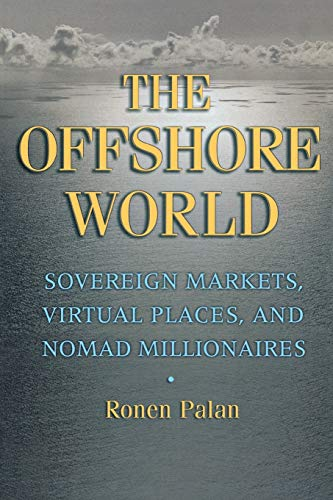 9780801472954: The Offshore World: Sovereign Markets, Virtual Places, and Nomad Millionaires